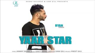 Latest Punjabi Song ● 2017 ● YAAR STAR ● RYAN ft GAVY SIDHU ● Official Audio Song ● HAAਣੀ Records