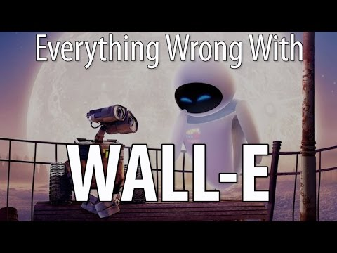 Everything Wrong With WALL E in 12 Minutes Or Less