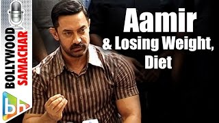 Aamir Khan Talks About Losing Weight For Dangal And The Idea Of a Balanced Diet