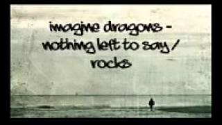 Imagine Dragons Nothing Left To Say Now With Lyric Please Subscribe My Channal
