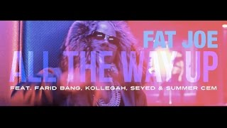 Fat Joe feat. Farid Bang, Kollegah, Seyed & Summer Cem ► ALL THE WAY UP ◄ [ official Remix ]