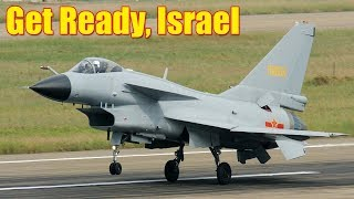 Get Ready, Israel: China to Sell Iran Advanced Fighter Jets?