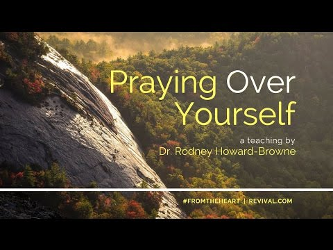 Praying Over Yourself Rodney Howard Browne 11 06 2016