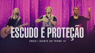 Escudo e Proteção+ Espontâneo | DVD Creio | Diante do Trono