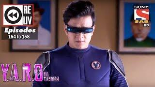Weekly Reliv | Y.A.R.O Ka Tashan | 27th Feb to 3rd Mar 2017 | Episode 154 to 158