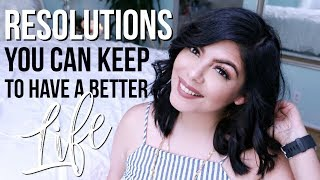 2018 NEW YEAR'S RESOLUTIONS /GOALS YOU CAN ACTUALLY KEEP TO HAVE A BETTER LIFE   SCCASTANEDA