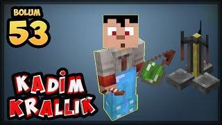 SINIRSIZ İKSİR SİSTEMİ | KADİM KRALLIK | Bölüm 53 | Minecraft Multiplayer