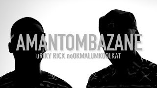 Riky Rick ft. OkMalumKoolKat - Amantombazane (Official Video)