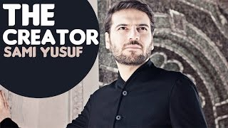 Sami Yusuf - The Creator | Audio