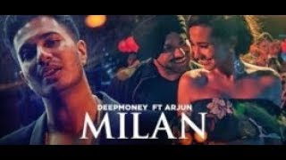 Milan | Deep Money Feat Arjun | Lyrics video | Latest Songs 2017