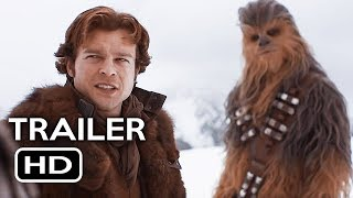 Solo: A Star Wars Story Official Trailer #1 (2018) Han Solo Sci-Fi Movie HD