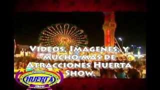 Atracciones huerta show bienvenida a pagina facebook y youtube