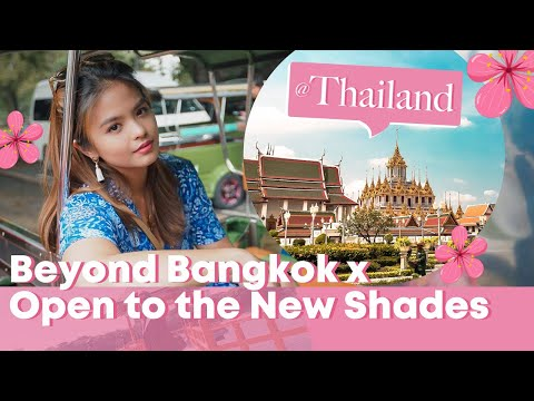 TRAVEL: Bangkok and Beyond x Open to the New Shades - Thailand || Bea Binene