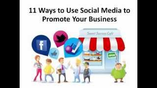 11 Ways to Promote Your Business Using Social Media