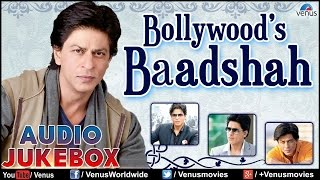 Shahrukh Khan : Bollywood's Baadshah - Blockbuster Hits || Audio Jukebox