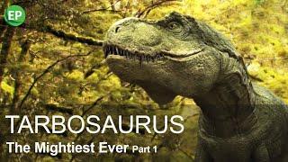 TARBOSAURUS I. THE MIGHTIEST EVER PART 1 | EN