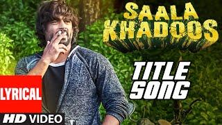SAALA KHADOOS Title Song (LYRICAL VIDEO) | R. Madhavan, Ritika Singh | T-Series