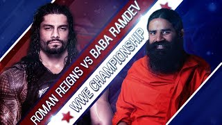 Roman Reigns VS Baba Ramdev - 1-vs-1 Match WWE2k16