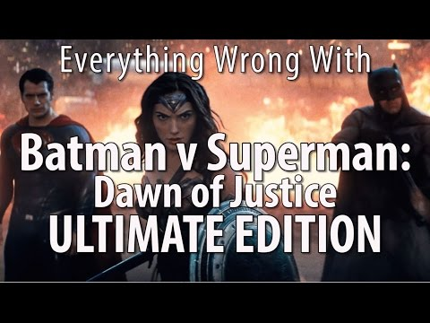 Everything Wrong With Batman v Superman Dawn of Justice ULTIMATE EDITION