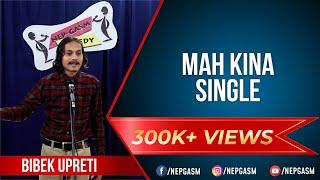 Mah Kina Single | Nepali Stand-up Comedy | Bibek Upreti | Nep-Gasm Comedy