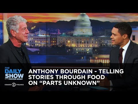 """Anthony Bourdain Telling Stories Through Food on """"Parts Unknown"""" The Daily Show"""