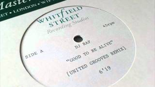 DJ Rap - Good To Be Alive (United Grooves Remix)