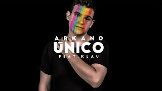 ARKANO - 03. ÚNICO (con KLAU) [prod. Baghira] Videoclip Oficial