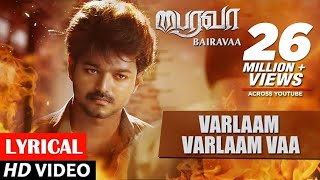 Bairavaa Songs | Varlaam Varlaam Vaa Lyrical Video Song | Vijay, Keerthy Suresh | Santhosh Narayanan