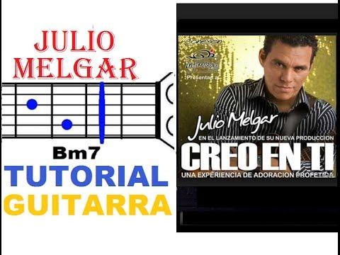 65 Creo en Ti Recibe toda la Gloria Julio Melgar Tutorial Guitarra
