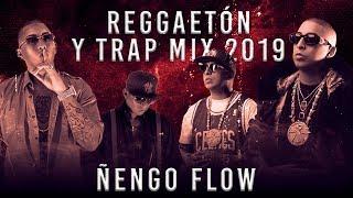 Reggaetón y Latin Trap Mix   Ñengo Flow Mix   Grandes Éxitos   Top Latino Trap    2019