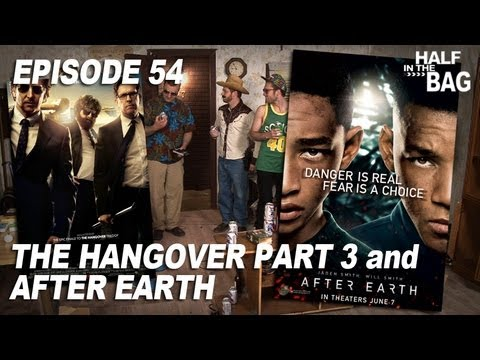 Half in the Bag Episode 54 The Hangover Part III and After Earth