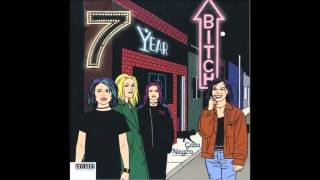 7 Year Bitch - Gato Negro
