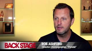 'Parade' Director Rob Ashford on Dance Auditions