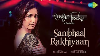 Sambhaal Rakhiyaan | Music Teacher | Neeti Mohan | Amrita Bagchi | Rochak Kohli | Manav Kaul | Divya