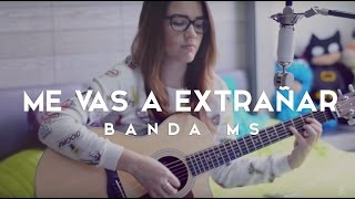 Me vas a extrañar / Griss Romero / COVER / Banda MS