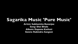 Shei Bhalo (Rabindra Sangeet ) by Subhomita | Best of Tagore Songs