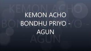 kemon acho bondhu priyo - AGUN