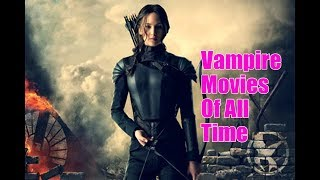 Top 10 Best Vampire Movies Of All Time | Amazing Top 10