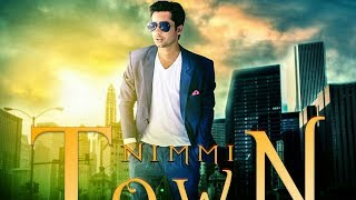 Nimmi: Town (Full Song) - New Punjabi Songs 2017 - Latest Punjabi Songs 2017 - Infra Records