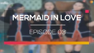 Mermaid In Love - Episode 03
