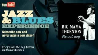 Big Mama Thornton - They Call Me Big Mama