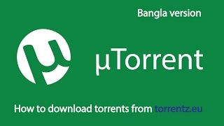 How to download torrents from torrentz.eu using uTorrent (Bengali Version)