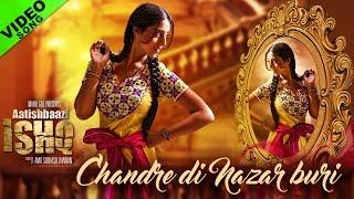 Chandre Di Nazar Buri - Aatishbaazi Ishq | Latest Punjabi Songs 2016 | Sunidhi Chauhan | Mahie Gill