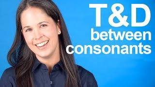 How to Pronounce T and D between Consonants -- American English
