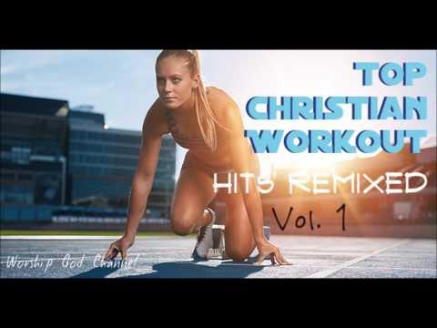 Top Christian Workout Hits Remixed (Vol.1)