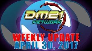DM21 Network Weekly Update! (April 30, 2017)