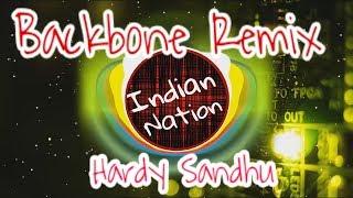 Remix Hardy Sandhu  Backbone Jaani B Praak  Zenith Sidhu  Latest Romantic Song 2017   Indian Nation 