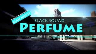2eM CLAN MOVIE* *PERFUME* * [BLACK SQUAD]