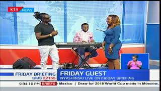 Friday Guest: Nyashinski on Friday briefing