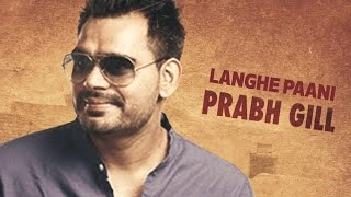 Langhe Paani | Bambukat | Prabh Gill | Releasing On 29th July 2016